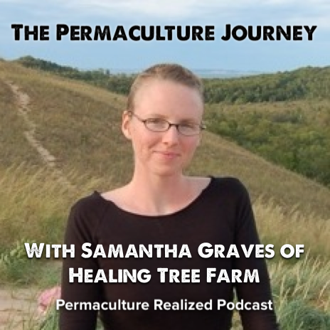 Permaculture Realized Podcast Episode 2, The Permaculture Journey: Health, Apples, Fiber and Alpacas with Samantha Graves
